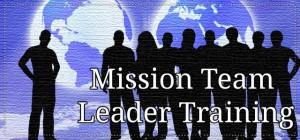 Mission Team Leader Training